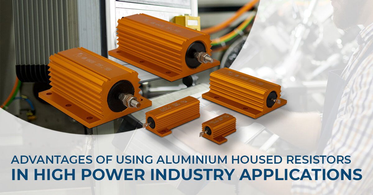 What are the Advantages of Using Aluminium Housed Resistors in High Power Industry Applications