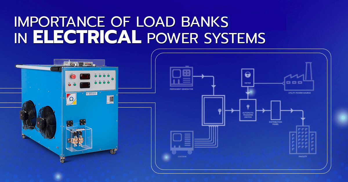 Importance of Load Banks in Electrical Power Systems